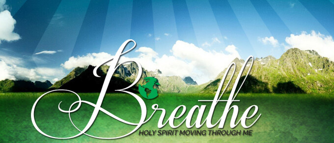 Breathe: Holy Spirit Moving Through Me (Welcome)