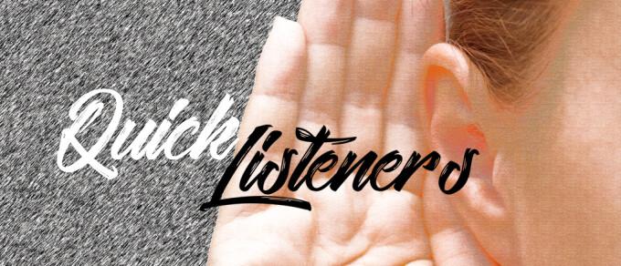 Quick Listeners