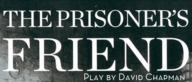 THE PRISONER'S FRIEND PLAY