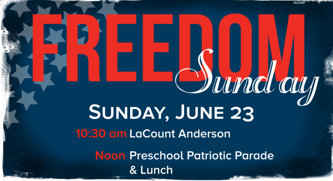 Freedom Sunday with guest LaCount Anderson