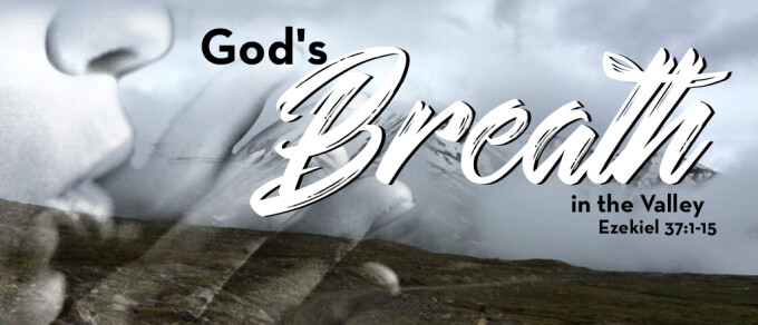 God's Breath in the Valley