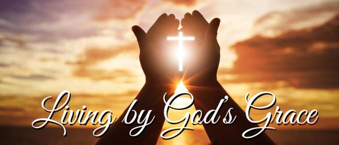 Living by God's Grace